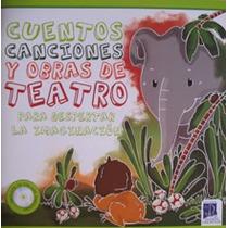 Cuentos, Canciones Y Teatro - Libro + Cd. Fabrizio Origlio