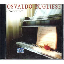 Osvaldo Pugliese - Ausencia - Cd Original
