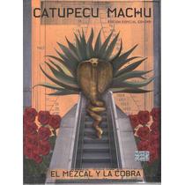 Catupecu Machu El Mezcal Y La Cobra ( Cd+dvd) Zona Sur