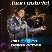Juan Gabriel - Mis 40 En Bellas Artes (cd Doble)