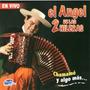 El Angel De Las 2 Hileras Chamame Y Algo Mas ( Cd 2014 )
