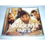 The Hangover Part I I - Soundtrack - Cd Nacional 2011