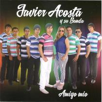 Javier Acosta Y Su Banda Amigo Mio Cd Nuevo 2014