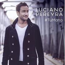 Cd Luciano Pereyra Tu Mano Nuevo/ Cerrado/ Original.-