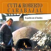 Cuti Y Roberto Carabajal - La Pucha Con El Hombre Cd Usado