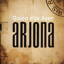 Ricardo Arjona Quien Dijo Ayer Cd