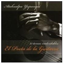 Atahualpa Yupanqui - El Poeta De La Guitarra - Excelente