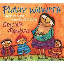 Puñuy Wawita Graciela Mendoza Canciones De Cuna Y Arrullos
