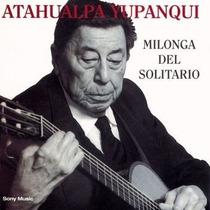 Atahualpa Yupanqui Milonga Del Solitario