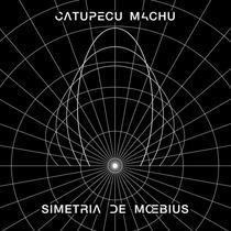 Catupecu Machu - Simetria De Moebius (cd)