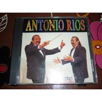 Cd Antonio Rios. El Maestro. Unico En Ml!
