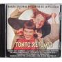 Tonto Y Retonto - Cd Soundtrack - Varios Interpretes