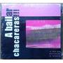 Cd A Bailar Chacareras - Varios Artistas