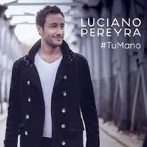 Luciano Pereyra - Tu Mano ( Zona Sur )
