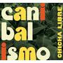 Chicha Libre / Canibalismo - Cd Nuevo Y Cerrado