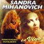 Sandra Mihanovich - Sandra En Vivo (1998) - Cd Nuevo!