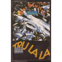 Tru La La Trula Se Siente Trulala Cassette 1994 Cuarteto