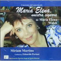 Miriam Martino Cd Maria Elena Walsh Nuestra Cigarra