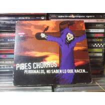 Pibes Chorros - Perdonalos, No Saben Lo Que Hacen.. - Cd