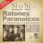 Ratones Paranoicos - Si O Si - Diario Del Rock Argentino S