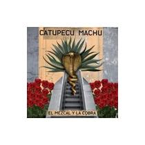 Catupecu Machu El Mezcal Y La Cobra Vinilo Clickmusicstore