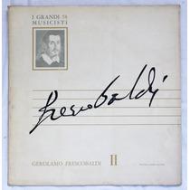 Lp: I Grandi Musicisti N°58: Frescobaldi 2