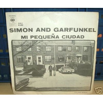 Simon And Garfunkel Pequeña Ciudad Simple Argentino C/tapa