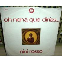 Nini Rosso Oh Nena Que Dirias Simple Argentino C/tapa