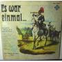 Disco De Vinilo Es War Einmal Canciones Y Marchas