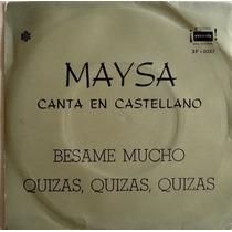 Maysa Besame Mucho En Castellano Simple Argentino C/tapa