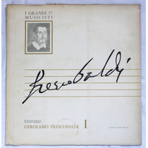 Lp: I Grandi Musicisti N°57: Frescobaldi 1