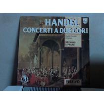 Handel Concerti A Due Cori Raymond Leppard Vinilo Importado