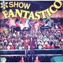 Show Fantastico - Adolfo Cassini / Leo Rivas - Lp 1980 Atc