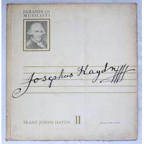 Lp: I Grandi Musicisti N°136: Haydn 2