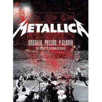 Metallica - Orgullo, Pasion Y Gloria