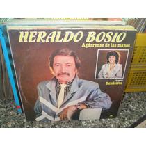 Heraldo Bosio Agarrense De Las Manos Lp Vinilo Promo Cumbia