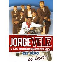 Jorge Veliz - En Vivo El Idolo ( Dvd )