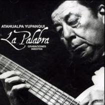 Atahualpa Yupanqui / La Palabra Grabaciones Ineditas