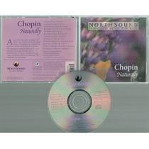 Chopin Naturally North Sound Cd 1995 Edicion Usa