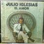 Long Play Julio Iglesias * El Amor - Para Coleccionistas