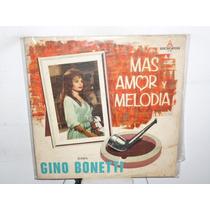 Gino Bonetti Mas Amor Y Melodia Vinilo Argentino