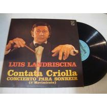 Luis Landriscina -cantata Criolla Concierto Para Sonreir-