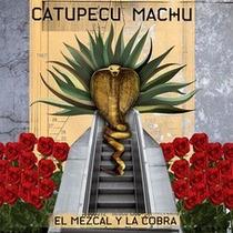 Catupecu Machu - El Mezcal Y La Cobra Cd P