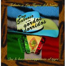 Cd Don Sabroso Y Sus Gordos Corridos Que Le Hace Una...