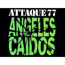 Attaque 77 - Angeles Caidos S