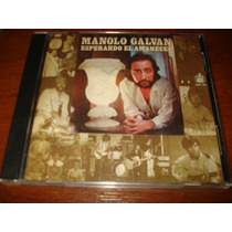 Manolo Galvan Cd Esperando El Amanecer