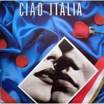 Lp - Ciao Italia - Compilado - Lp Importado Italia