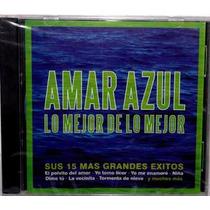 Amar Azul Lo Mejor De Lo Mejor 15 Exitos
