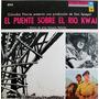 El Puente Sobre El Rio Kwai Y Temas De Otras Peliculas