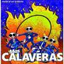 Más Calaveras - Desde El Sol Ardiente - Cd Nuevo